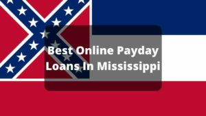 Best Online Payday Loans In Mississippi