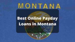Best Online Payday Loans In Montana