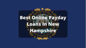 Online Payday Loans In New Hampshire
